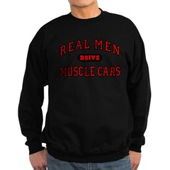 Real Men Drive Muscle Cars Sweatshirt (dark)