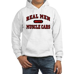 Real Men Drive Muscle Cars Hooded Sweatshirt