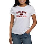 Real Men Drive Muscle Cars Women's T-Shirt