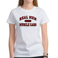 Real Men Drive Muscle Cars Women's T-Shirt