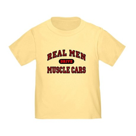 Real Men Drive Muscle Cars Toddler T-Shirt