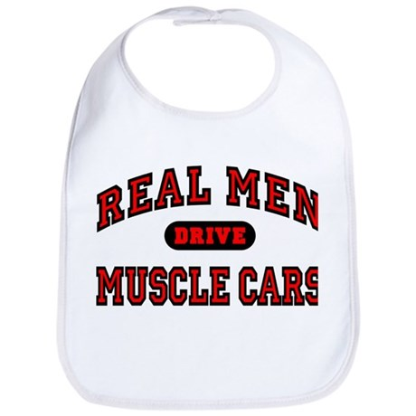 Real Men Drive Muscle Cars Bib