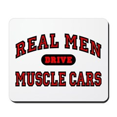 Real Men Drive Muscle Cars Mousepad