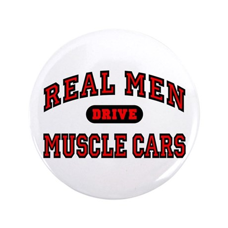 """Real Men Drive Muscle Cars 3.5"""" Button"""