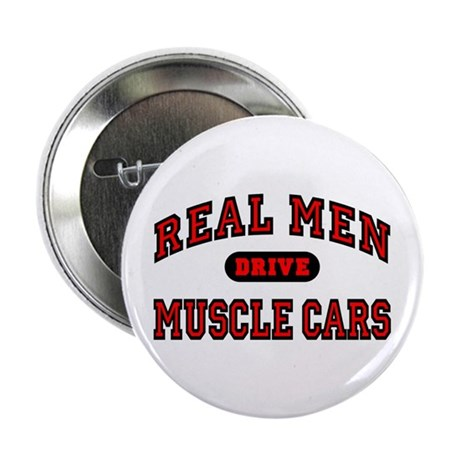 "Real Men Drive Muscle Cars 2.25"" Button"
