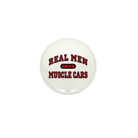 Real Men Drive Muscle Cars Mini Button (100 pack)