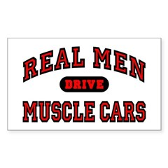 Real Men Drive Muscle Cars Rectangle Sticker