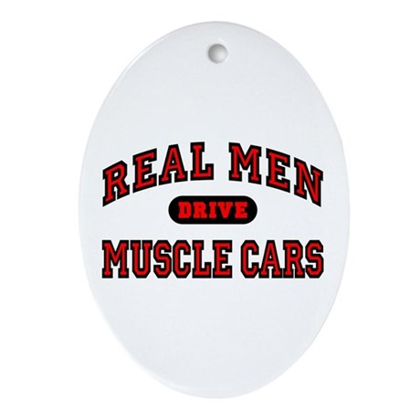 Real Men Drive Muscle Cars Oval Ornament