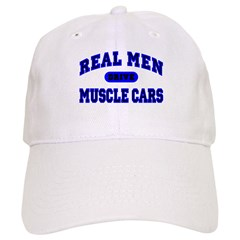 Real Men Drive Muscle Cars II Cap