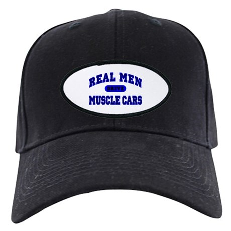 Real Men Drive Muscle Cars II Black Cap