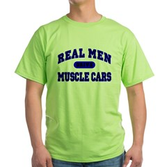 Real Men Drive Muscle Cars II Green T-Shirt