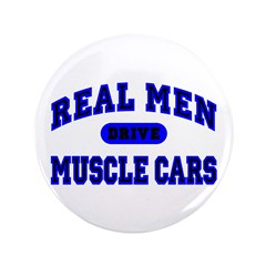 "Real Men Drive Muscle Cars II 3.5"" Button"