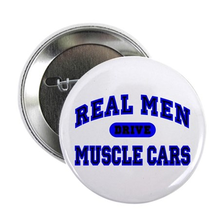 "Real Men Drive Muscle Cars II 2.25"" Button"