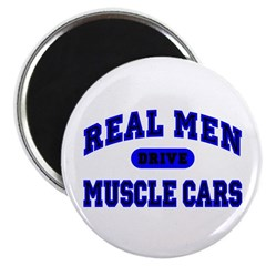 "Real Men Drive Muscle Cars II 2.25"" Magnet (1"