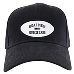 Real Men Drive Muscle Cars III Black Cap