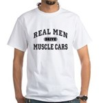 Real Men Drive Muscle Cars III White T-Shirt
