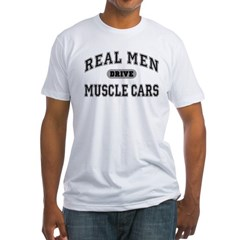 Real Men Drive Muscle Cars III Fitted T-Shirt