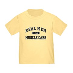 Real Men Drive Muscle Cars III Toddler Tee