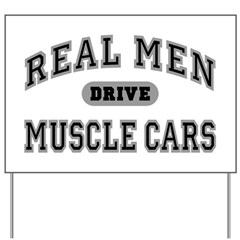 Real Men Drive Muscle Cars III Yard Sign