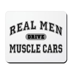 Real Men Drive Muscle Cars III Mousepad