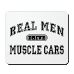 Real Men Drive Muscle Cars III Mousepad