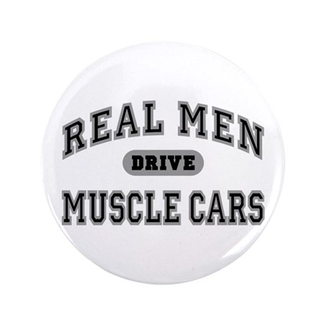 "Real Men Drive Muscle Cars III 3.5"" Button"