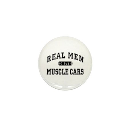 Real Men Drive Muscle Cars III Mini Button