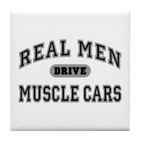 Real Men Drive Muscle Cars III Coaster Tile