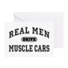 Real Men Drive Muscle Cars III Greeting Card