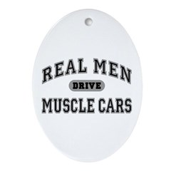 Real Men Drive Muscle Cars III Oval Ornament
