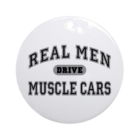 Real Men Drive Muscle Cars III Ornament (Round)