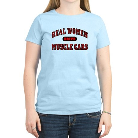 Real Women Drive Muscle Cars Women's Light T-Shirt