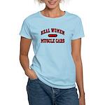 Real Women Drive Muscle Cars Women's Light T-Shirt