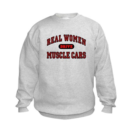 Real Women Drive Muscle Cars Kids Sweatshirt