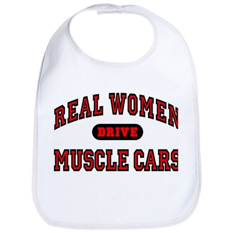 Real Women Drive Muscle Cars Bib