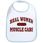 Real Women Drive Muscle Cars Bib