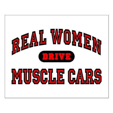 Real Women Drive Muscle Cars Small Poster