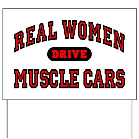 Real Women Drive Muscle Cars Yard Sign