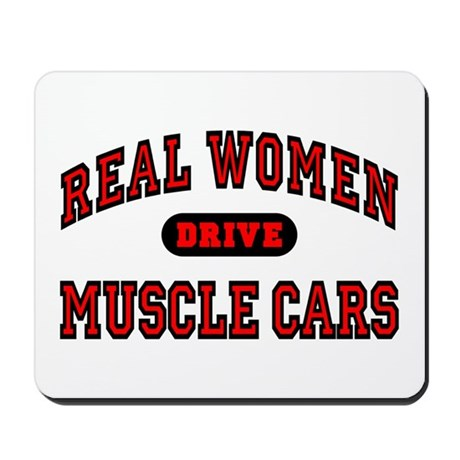 Real Women Drive Muscle Cars Mousepad