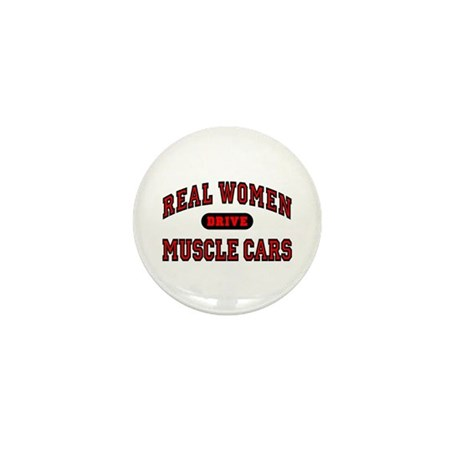 Real Women Drive Muscle Cars Mini Button