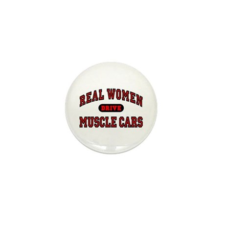 Real Women Drive Muscle Cars Mini Button (100 pk)