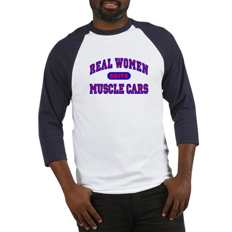 Real Women Drive Muscle Cars II Baseball Jersey