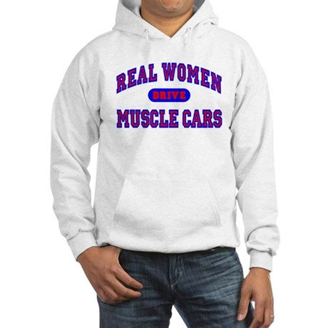 Real Women Drive Muscle Cars II Hooded Sweatshirt