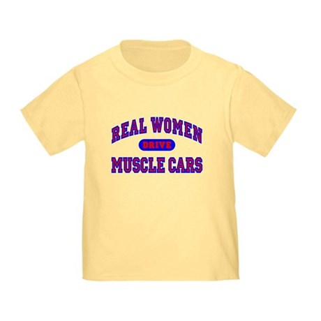 Real Women Drive Muscle Cars II Toddler Tee