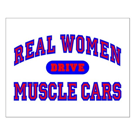 Real Women Drive Muscle Cars II Small Poster