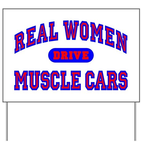 Real Women Drive Muscle Cars II Yard Sign