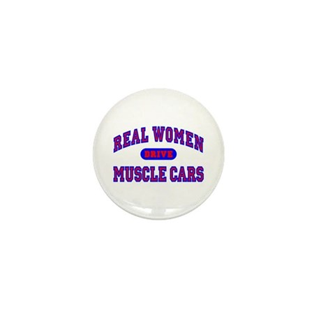 Real Women Drive Muscle...II Mini Button (10 pack)