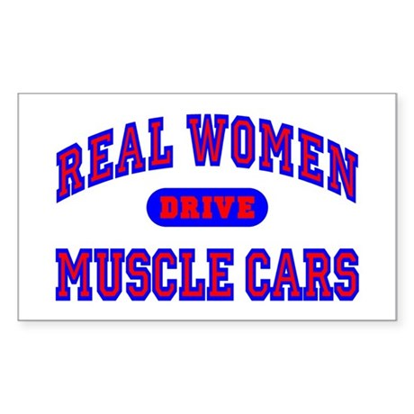Real Women Drive Muscle...II Rectangle Sticker