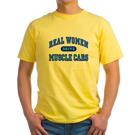 Real Women Drive Muscle Cars III Yellow T-Shirt