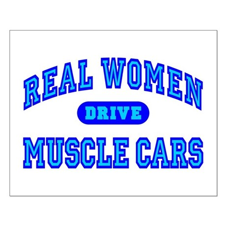 Real Women Drive Muscle Cars III Small Poster